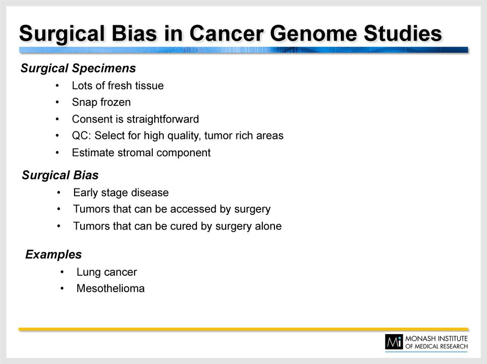 Estimate stromal component Surgical Bias Early stage disease Tumors that can be