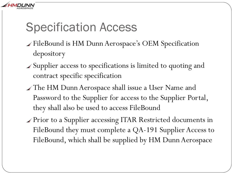 Supplier for access to the Supplier Portal, they shall also be used to access FileBound Prior to a Supplier accessing ITAR