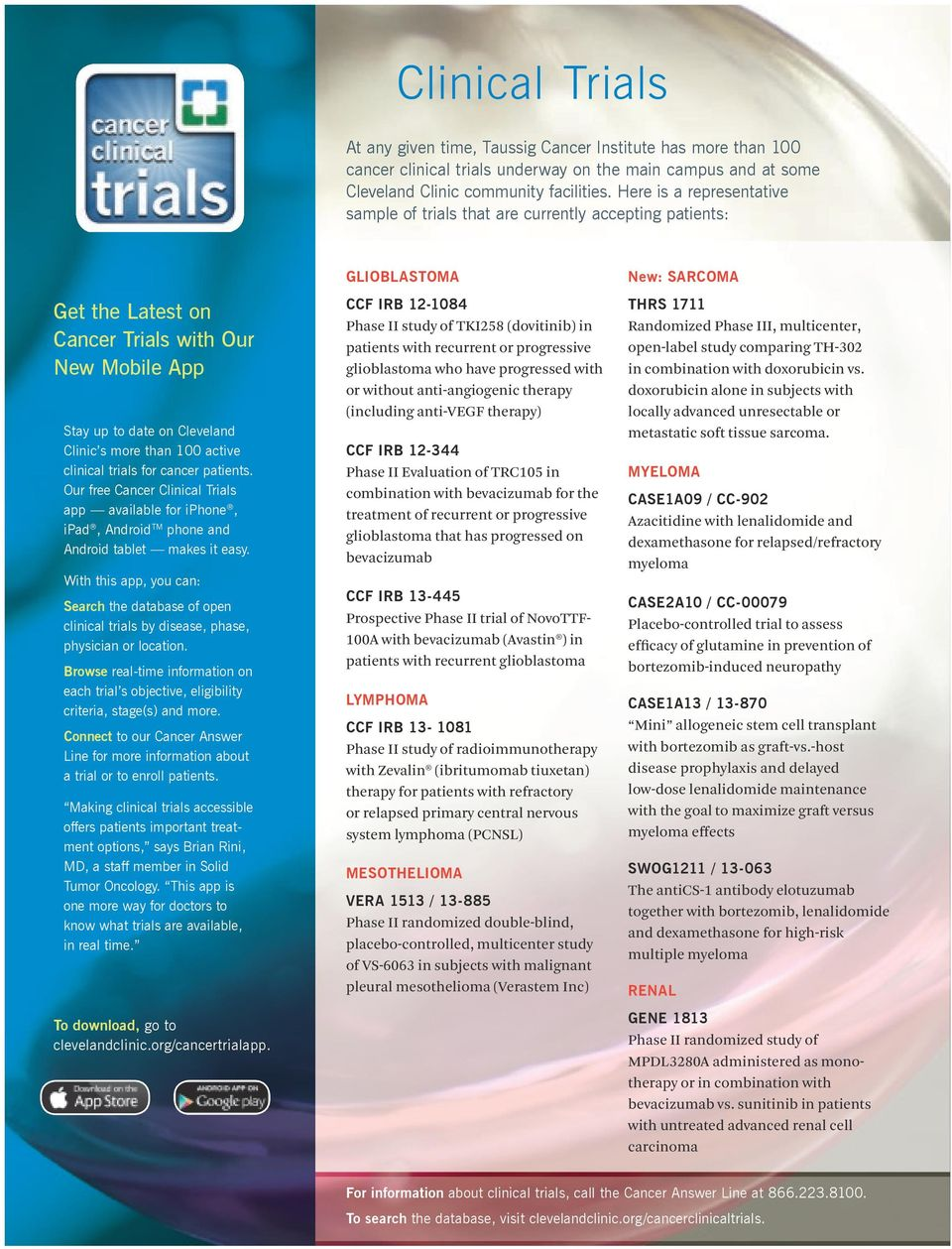 clinical trials for cancer patients. Our free Cancer Clinical Trials app available for iphone, ipad, Android TM phone and Android tablet makes it easy.