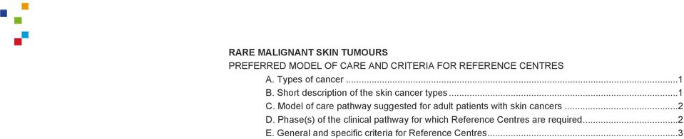 Model of care pathway suggested for adult patients with skin cancers... 2 D.