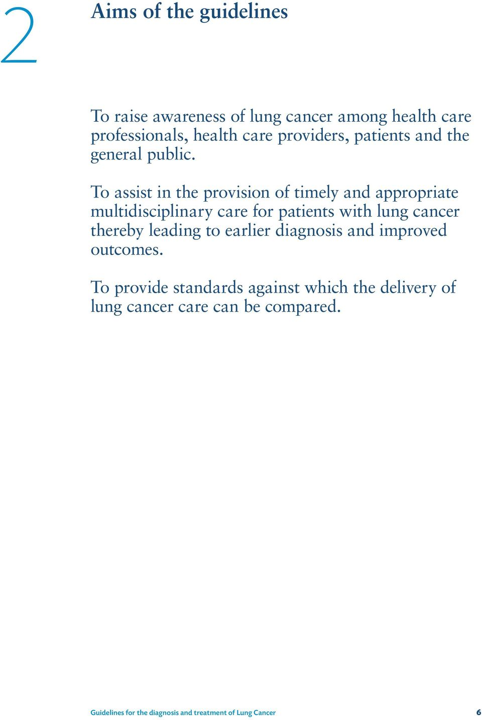 To assist in the provision of timely and appropriate multidisciplinary care for patients with lung