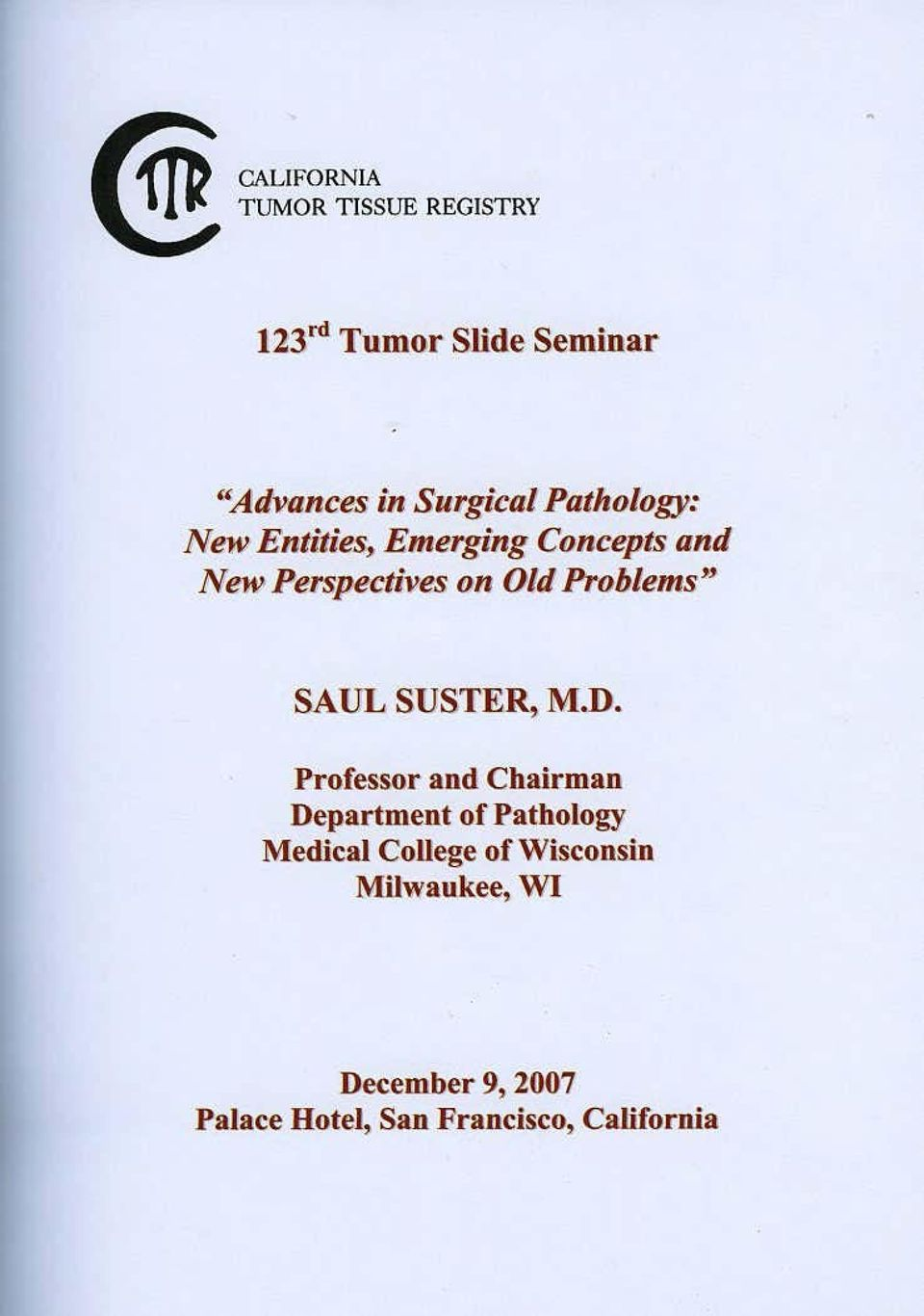 "Em erging Concepts and New Perspectives o n Old Problems""' SAUL SUSTER, M.D."