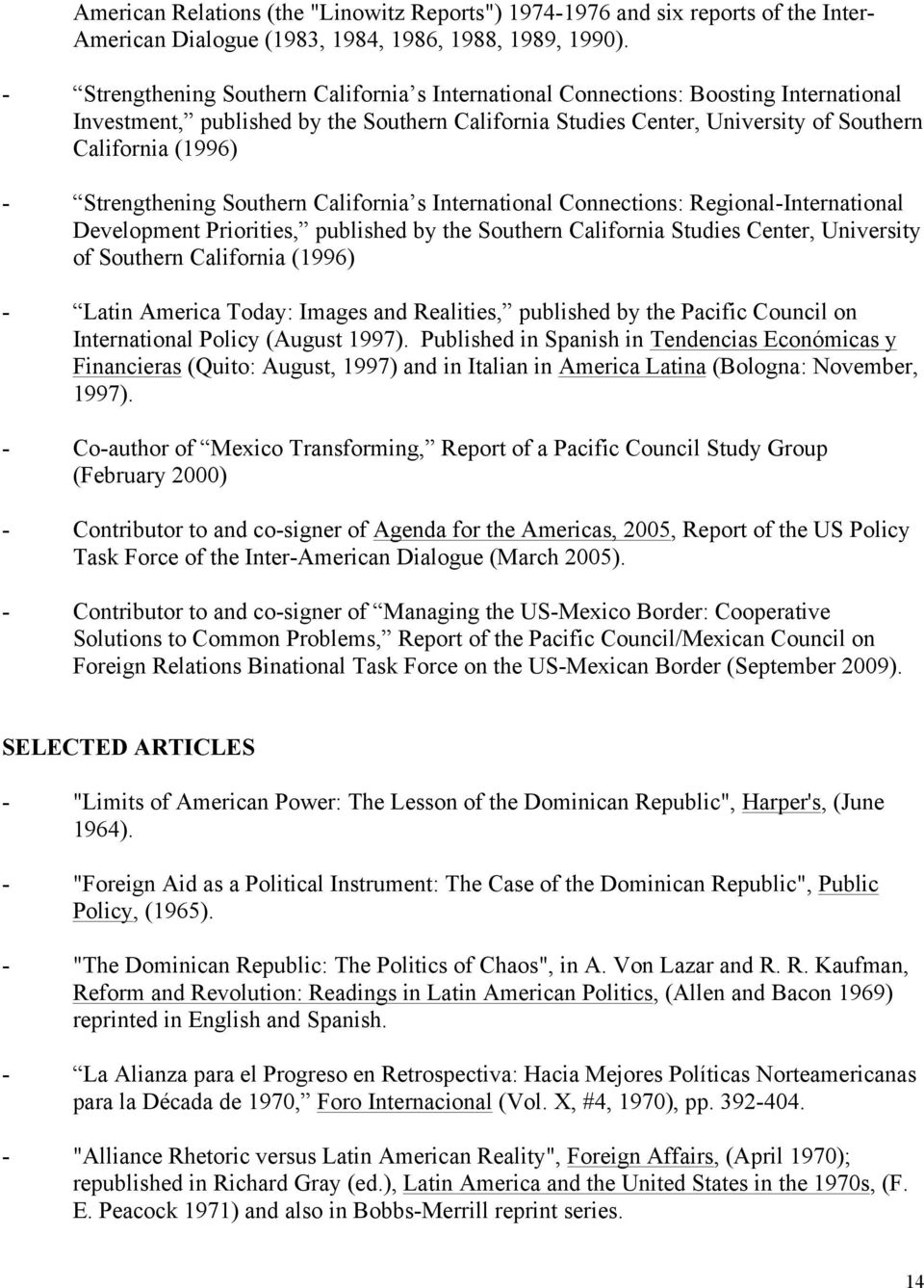 Strengthening Southern California s International Connections: Regional-International Development Priorities, published by the Southern California Studies Center, University of Southern California
