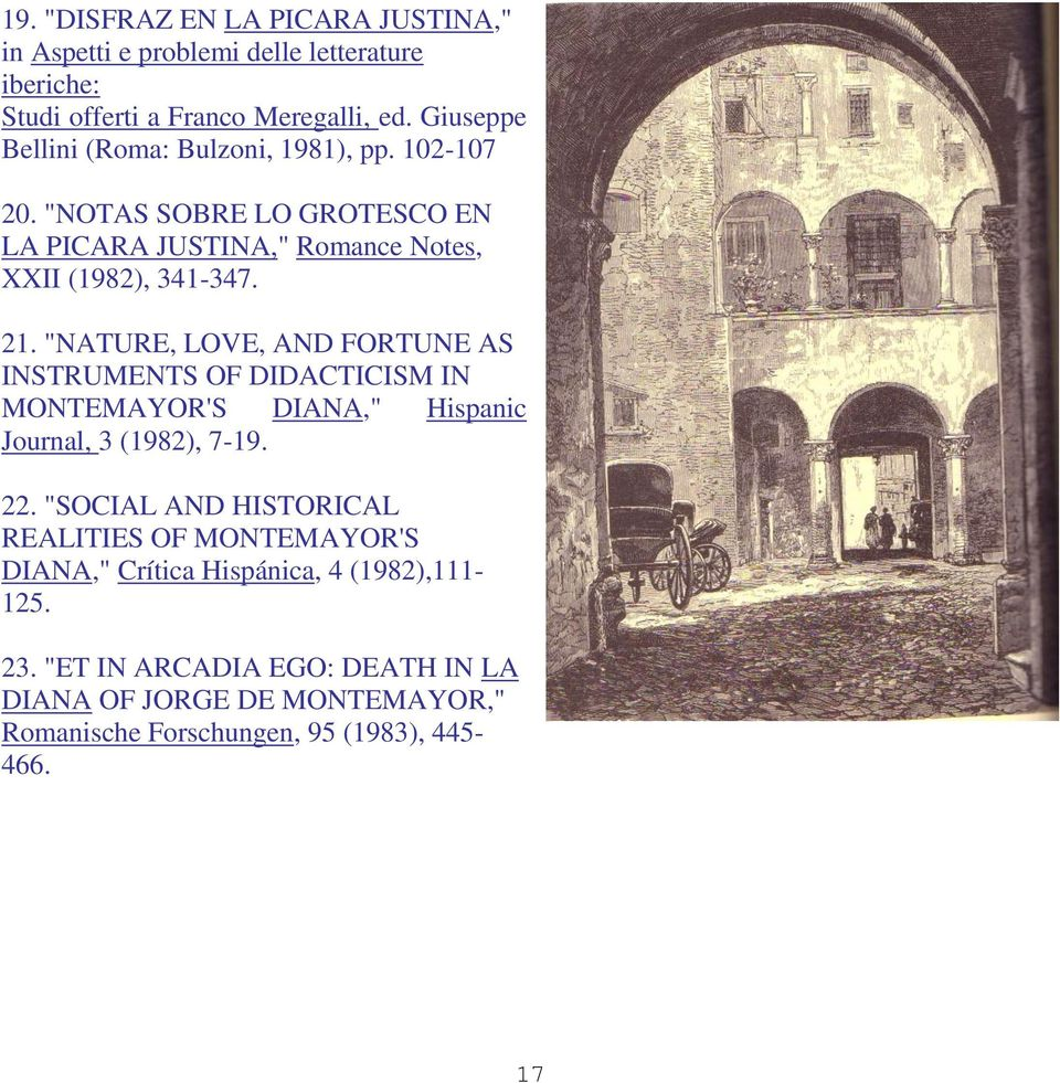"""NATURE, LOVE, AND FORTUNE AS INSTRUMENTS OF DIDACTICISM IN MONTEMAYOR'S DIANA,"" Hispanic Journal, 3 (1982), 7-19. 22."