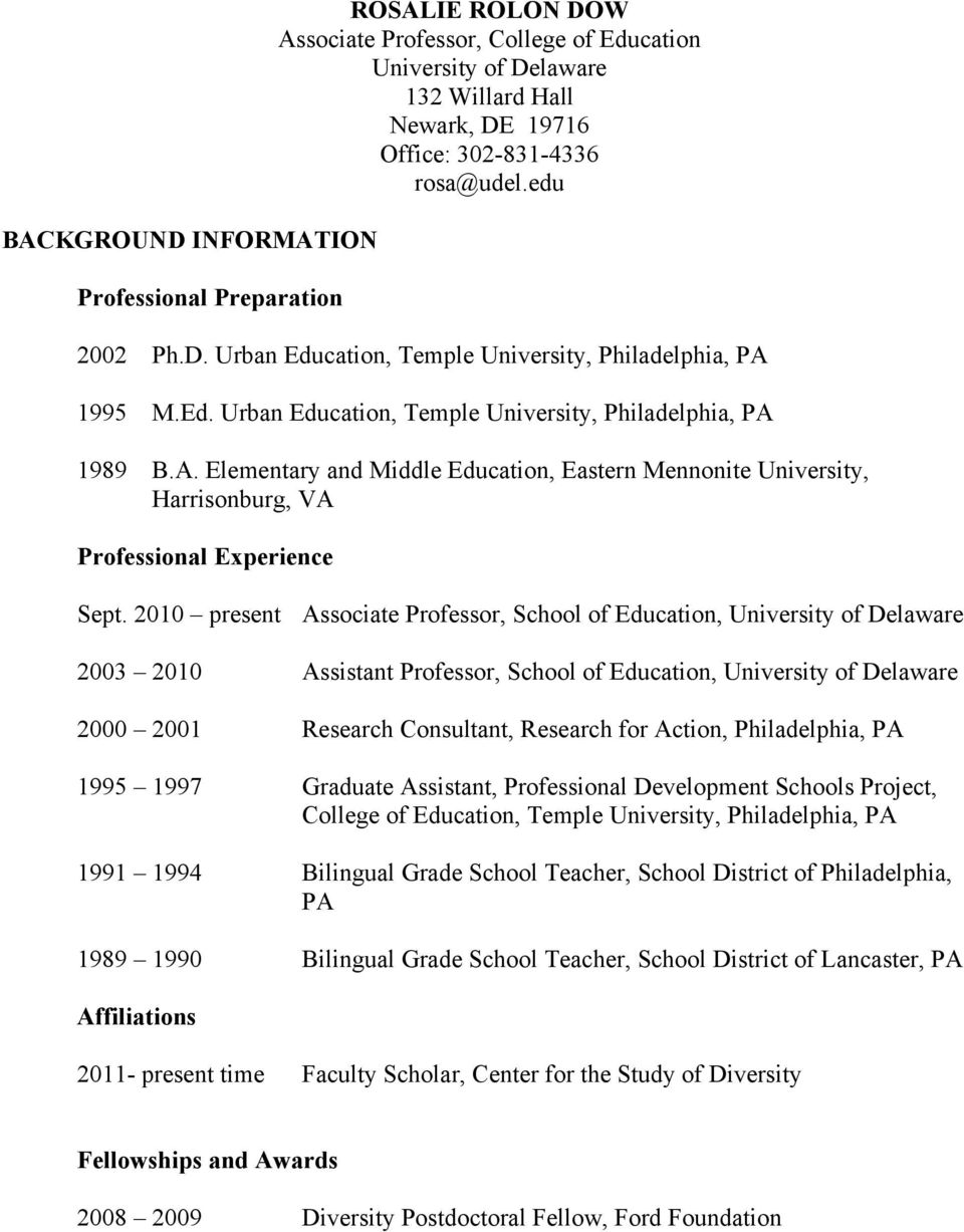 2010 present Associate Professor, School of Education, University of Delaware 2003 2010 Assistant Professor, School of Education, University of Delaware 2000 2001 Research Consultant, Research for