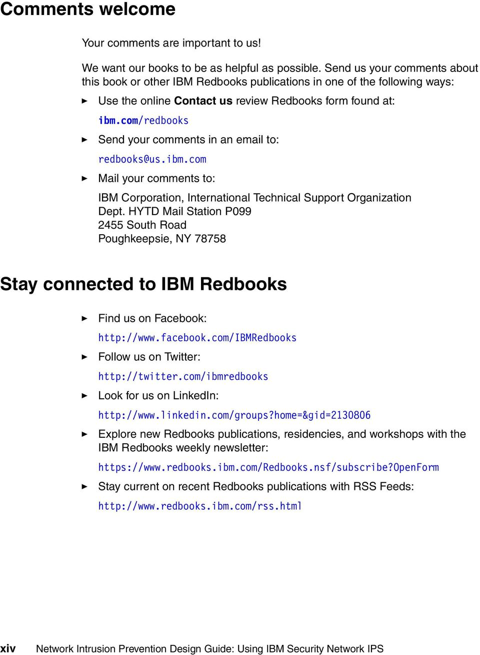 com/redbooks Send your comments in an email to: redbooks@us.ibm.com Mail your comments to: IBM Corporation, International Technical Support Organization Dept.