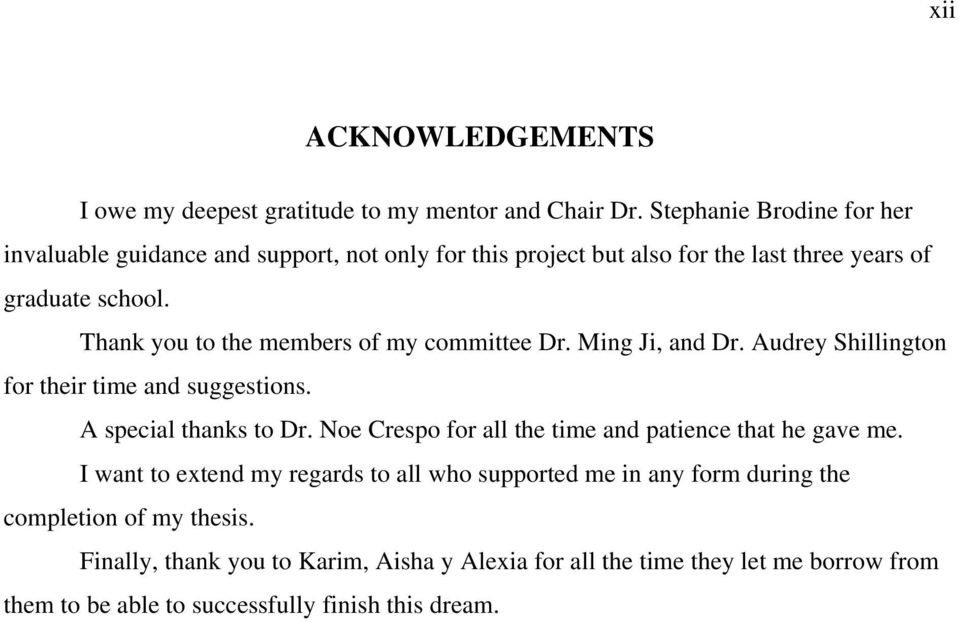 Thank you to the members of my committee Dr. Ming Ji, and Dr. Audrey Shillington for their time and suggestions. A special thanks to Dr.