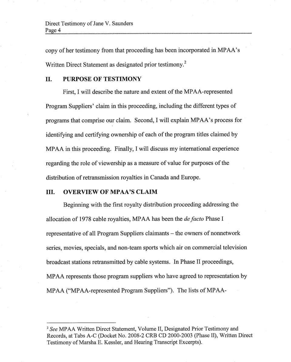 Second, will explain MPAA s process for identifying and certifying ownership of each of the program titles claimed by MPAA in this proceeding.