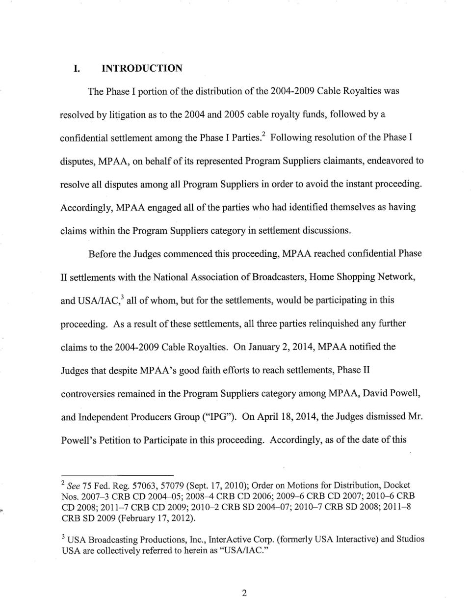 2 Following resolution of the Phase disputes, MPAA, on behalf of its represented Program Suppliers claimants, endeavored to resolve all disputes among all Program Suppliers in order to avoid the