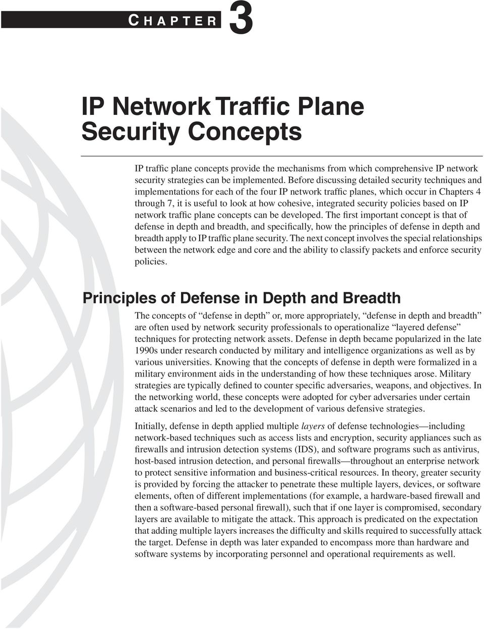 integrated security policies based on IP network traffic plane concepts can be developed.