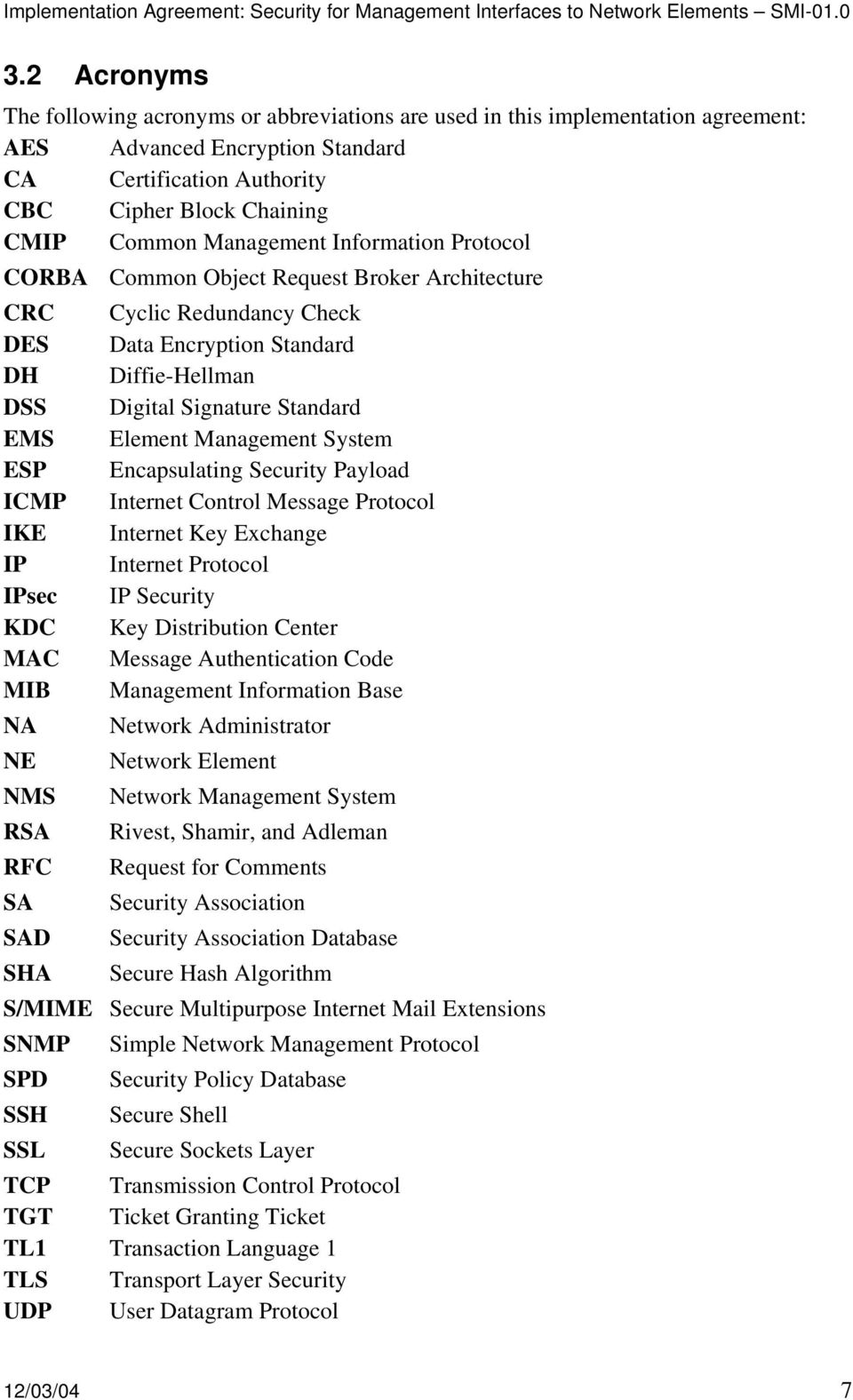 Management System ESP Encapsulating Security Payload ICMP Internet Control Message Protocol IKE Internet Key Exchange IP Internet Protocol IPsec IP Security KDC Key Distribution Center MAC Message