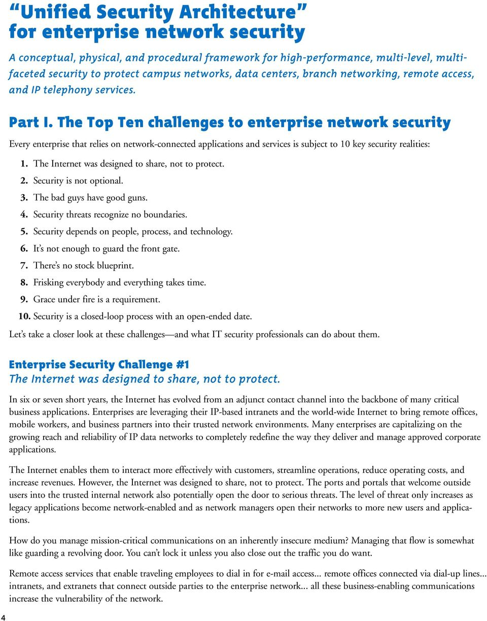 The Top Ten challenges to enterprise network security Every enterprise that relies on network-connected applications and services is subject to 10 key security realities: 1.