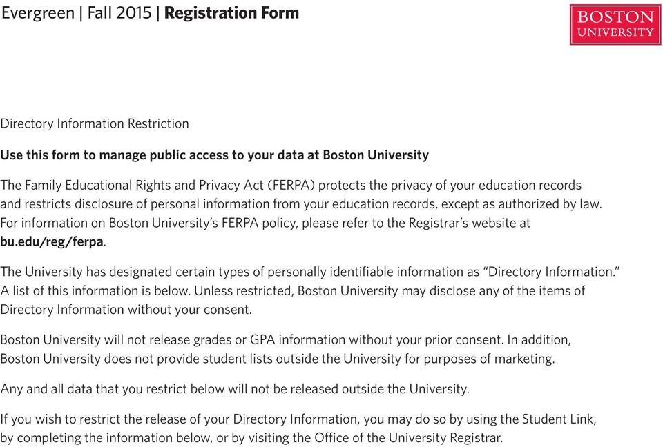 For information on Boston University s FERPA policy, please refer to the Registrar s website at bu.edu/reg/ferpa.