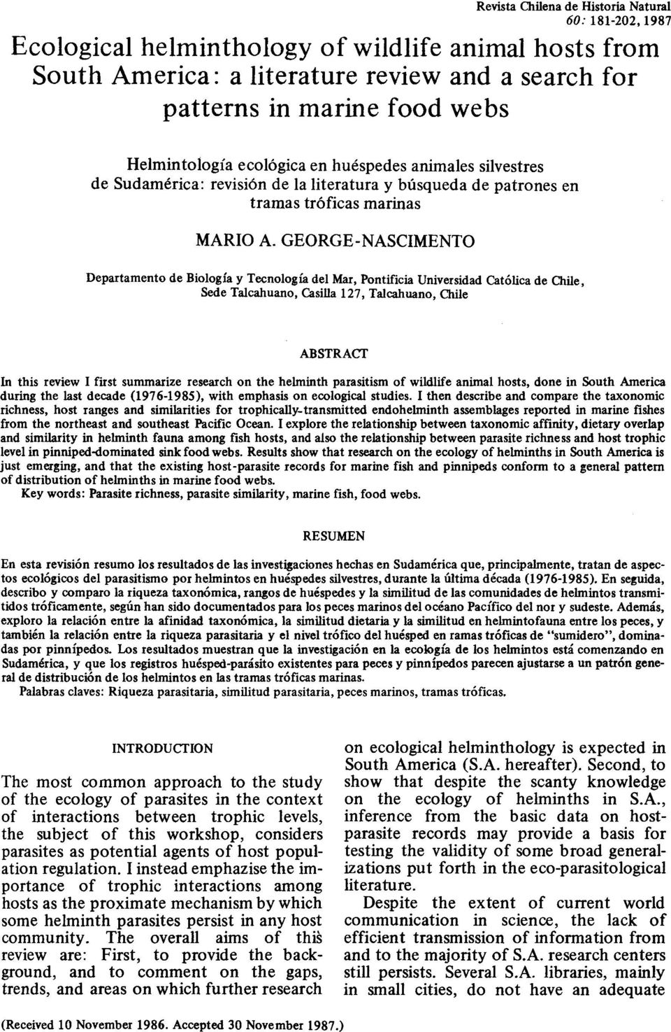 GEORGE-NASCIMENTO Departamento de Biologia y Tecnologia del Mar, Pontificia Universidad Cat6lica de Chile, Sede Talcahuano, Casilla 127, Talcahuano, Chile ABSTRACT In this review I first summarize