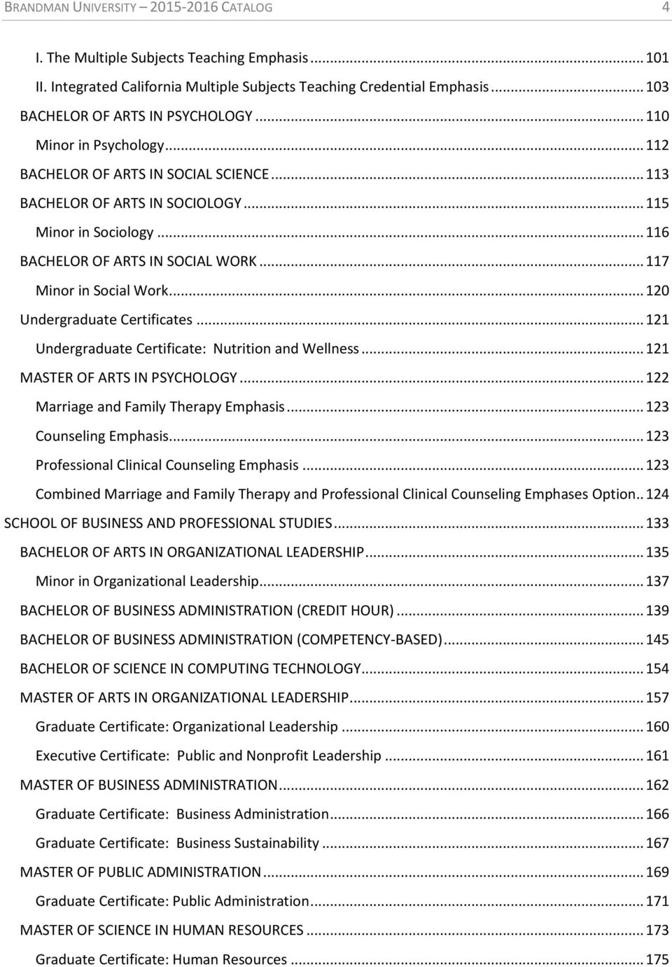 .. 120 Undergraduate Certificates... 121 Undergraduate Certificate: Nutrition and Wellness... 121 MASTER OF ARTS IN PSYCHOLOGY... 122 Marriage and Family Therapy Emphasis... 123 Counseling Emphasis.