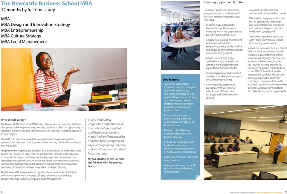 facilities To support you in your studies, the programme uses a combination of teaching and learning approaches, including: Full-time study at Newcastle Business School, Northumbria University within