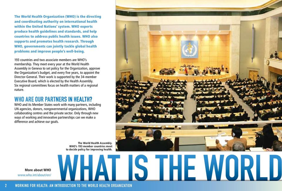 Through WHO, governments can jointly tackle global health problems and improve people s well-being. 193 countries and two associate members are WHO s membership.