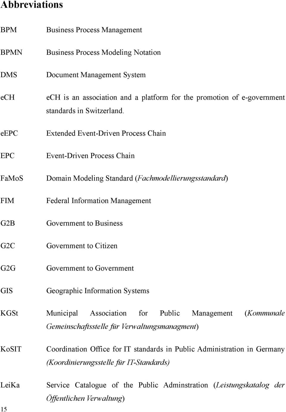 Extended Event-Driven Process Chain Event-Driven Process Chain Domain Modeling Standard (Fachmodellierungsstandard) Federal Information Management Government to Business Government to Citizen