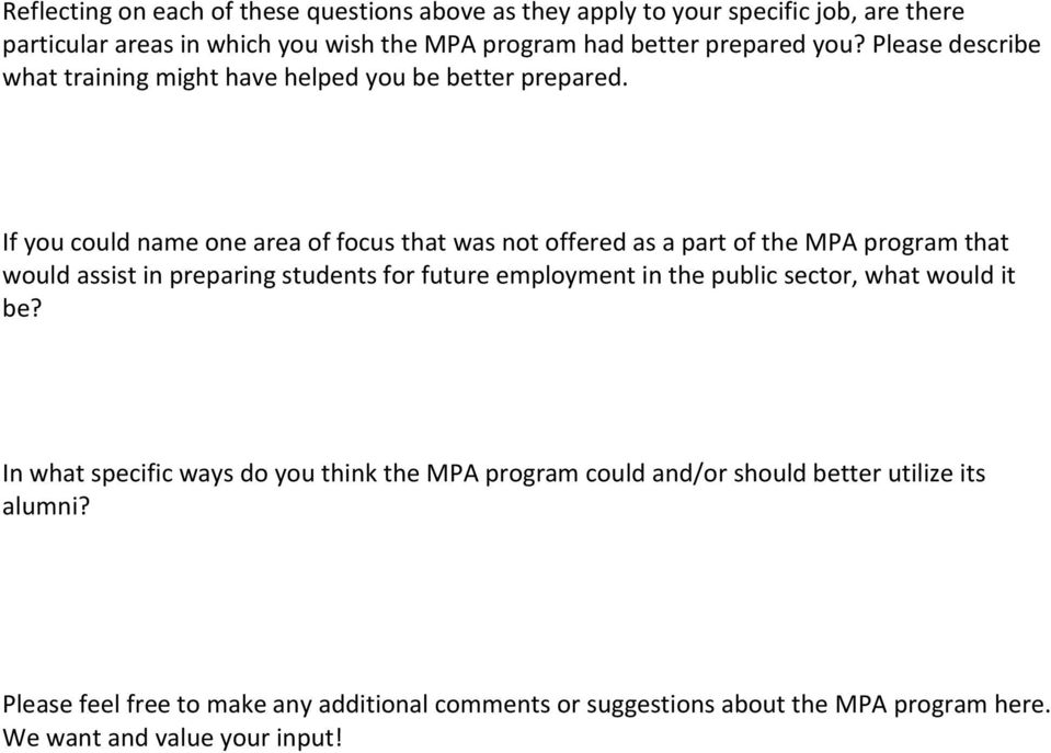 If you could name one area of focus that was not offered as a part of the MPA program that would assist in preparing students for future employment in the public
