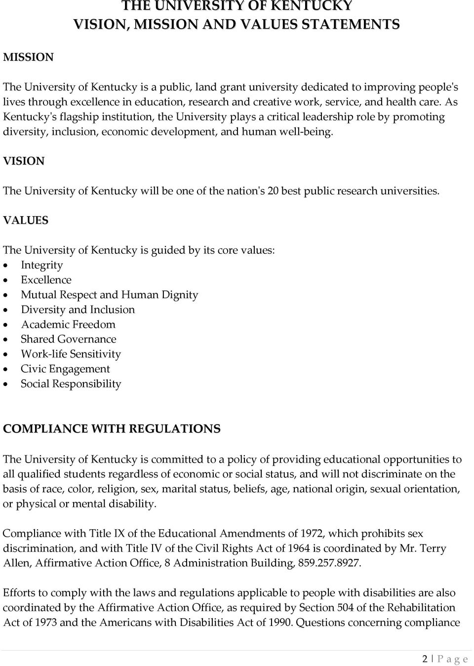 As Kentuckyʹs flagship institution, the University plays a critical leadership role by promoting diversity, inclusion, economic development, and human well being.