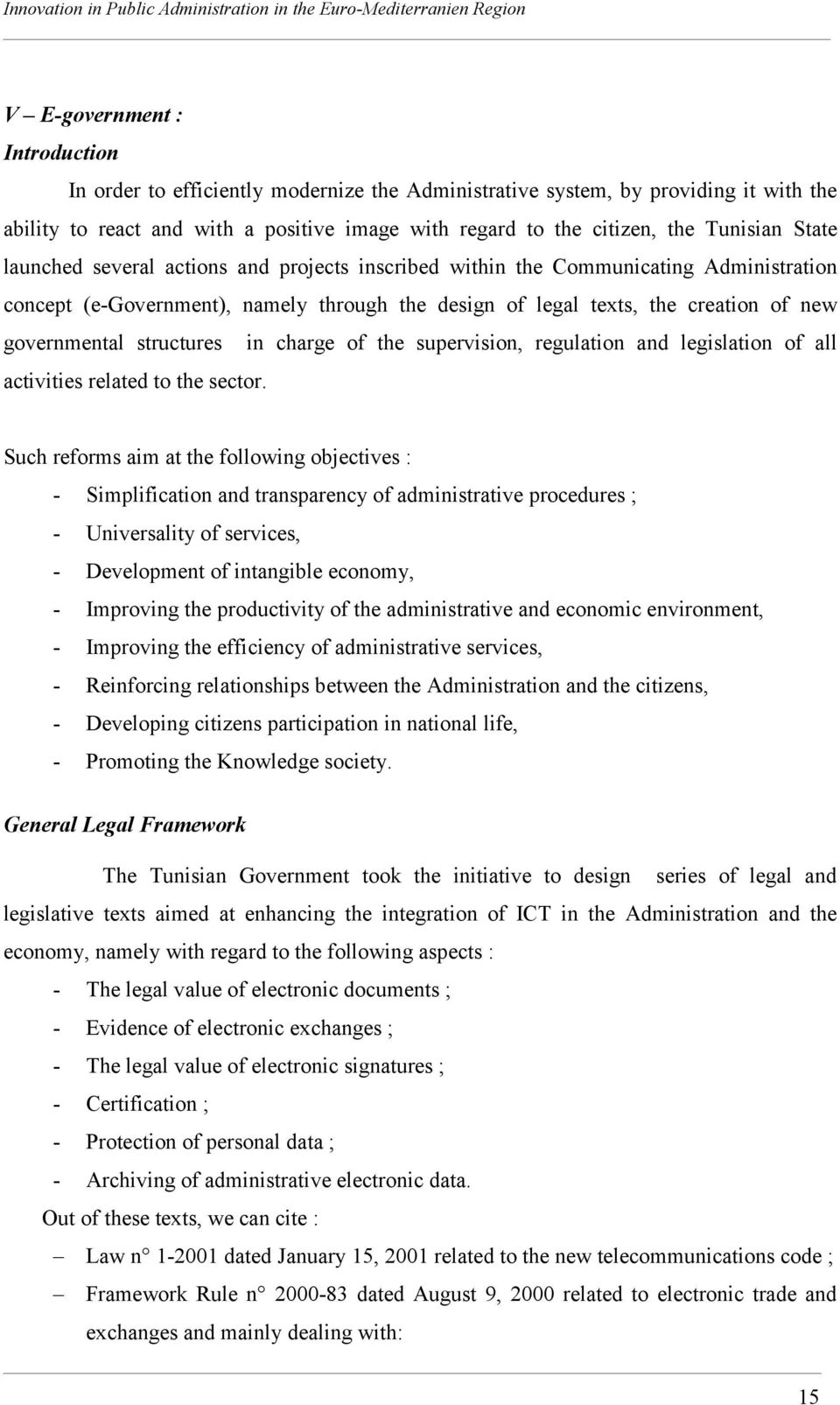 governmental structures in charge of the supervision, regulation and legislation of all activities related to the sector.