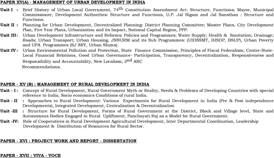 Unit II : Planning for Urban Development, Decentralized Planning: District Planning Committee; Master Plans, City Development Plan, Five Year Plans, Urbanization and its Impact, National Capital