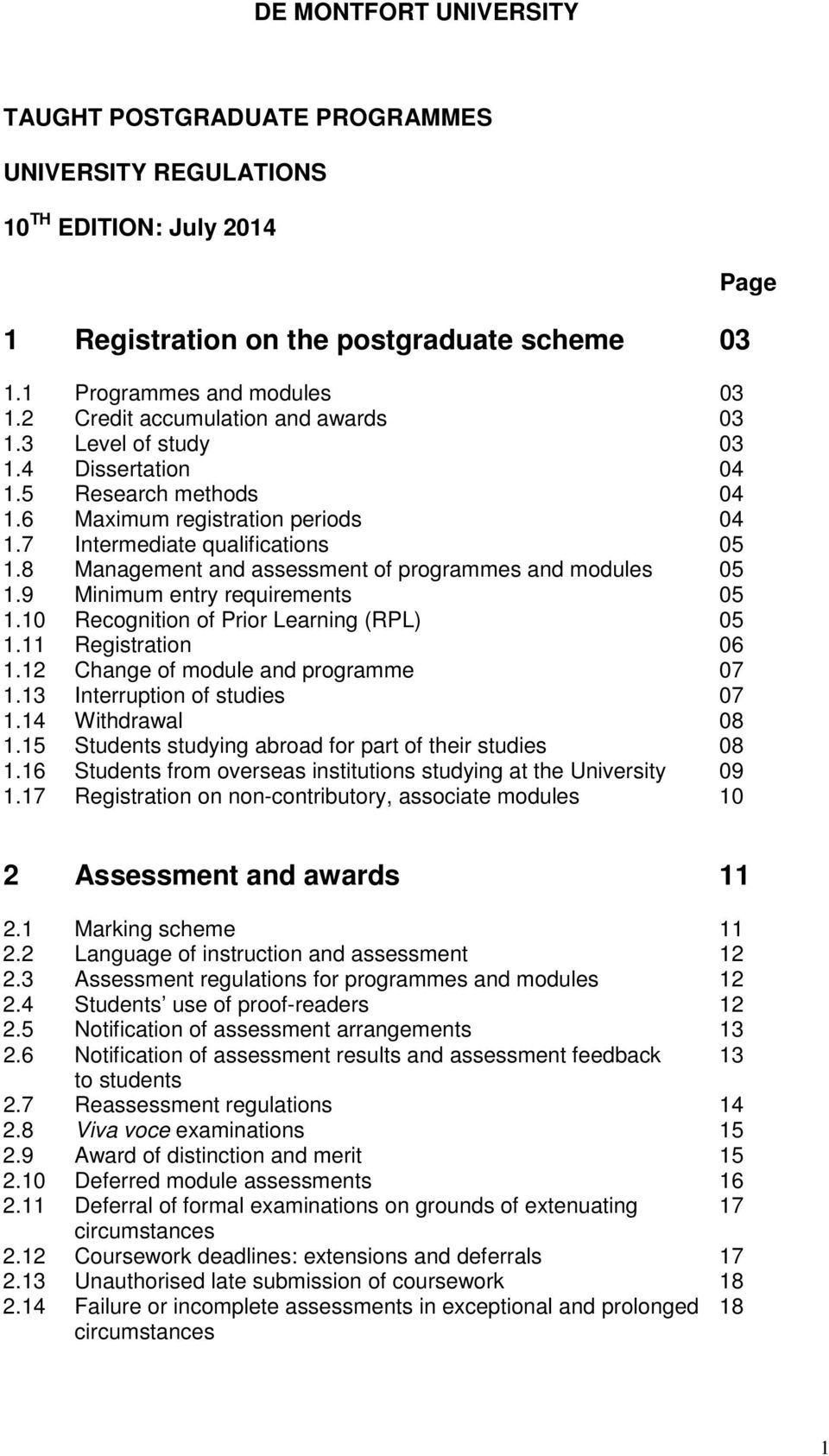 8 Management and assessment of programmes and modules 05 1.9 Minimum entry requirements 05 1.10 Recognition of Prior Learning (RPL) 05 1.11 Registration 06 1.12 Change of module and programme 07 1.