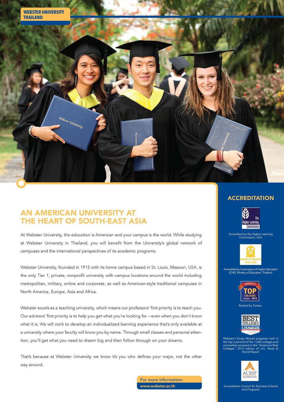 Accredited by the Higher Learning Commission, USA Webster University, founded in 1915 with its home campus based in St.