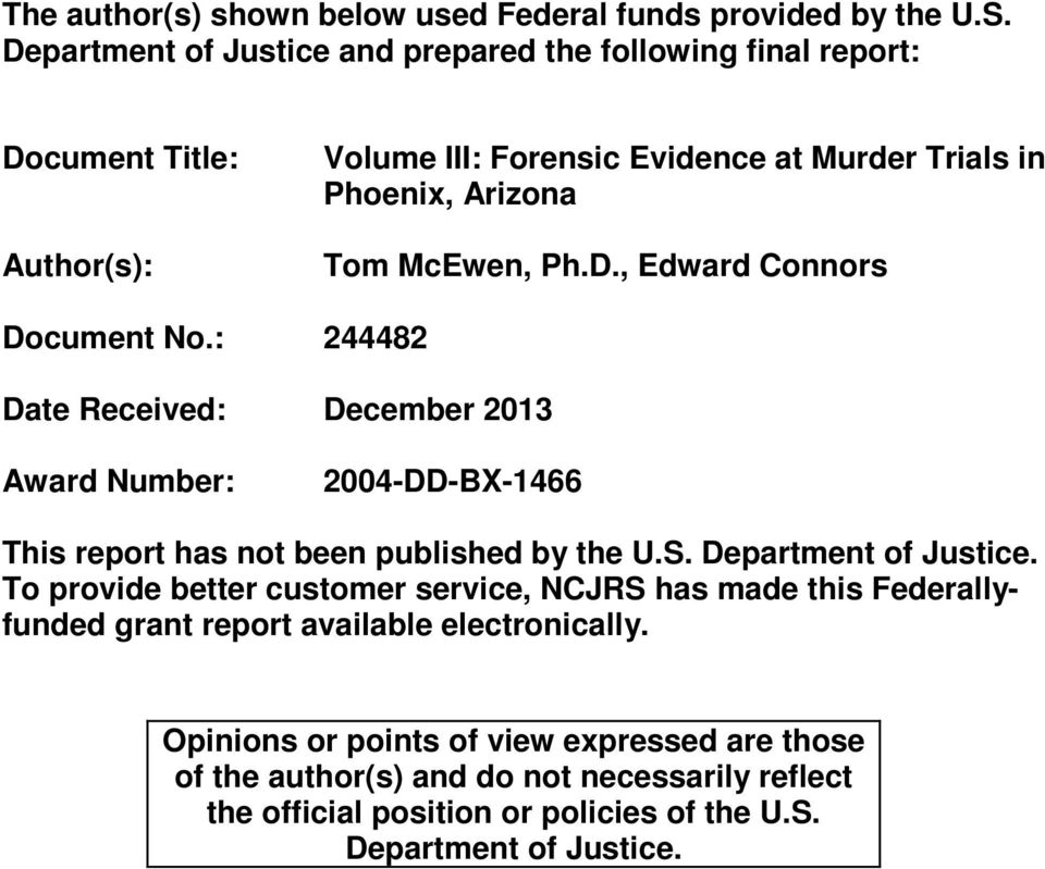 Ph.D., Edward Connors Document No.: 244482 Date Received: December 2013 Award Number: 2004-DD-BX-1466 This report has not been published by the U.S. Department of Justice.