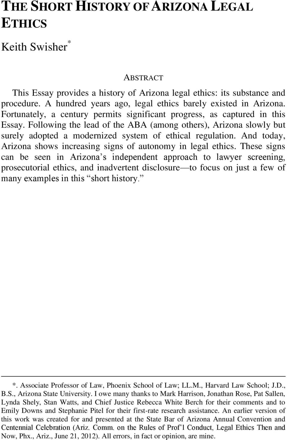 Following the lead of the ABA (among others), Arizona slowly but surely adopted a modernized system of ethical regulation. And today, Arizona shows increasing signs of autonomy in legal ethics.