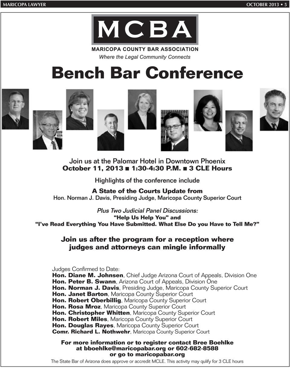 Join us after the program for a reception where judges and attorneys can mingle informally Judges Confirmed to Date: Hon. Diane M. Johnsen, Chief Judge Arizona Court of Appeals, Division One Hon.