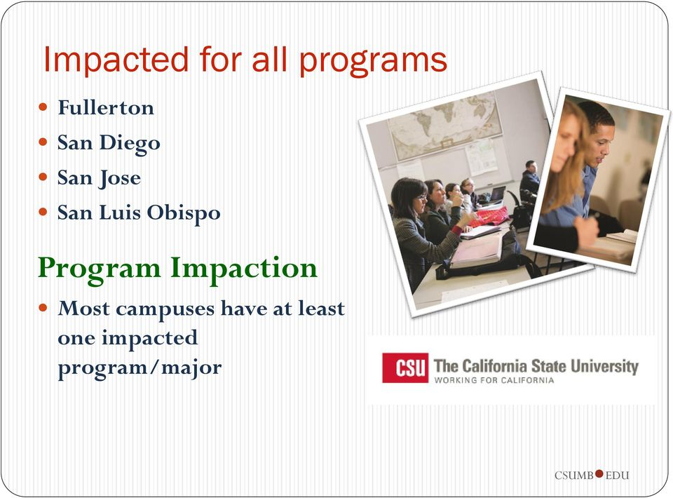 Program Impaction Most campuses have