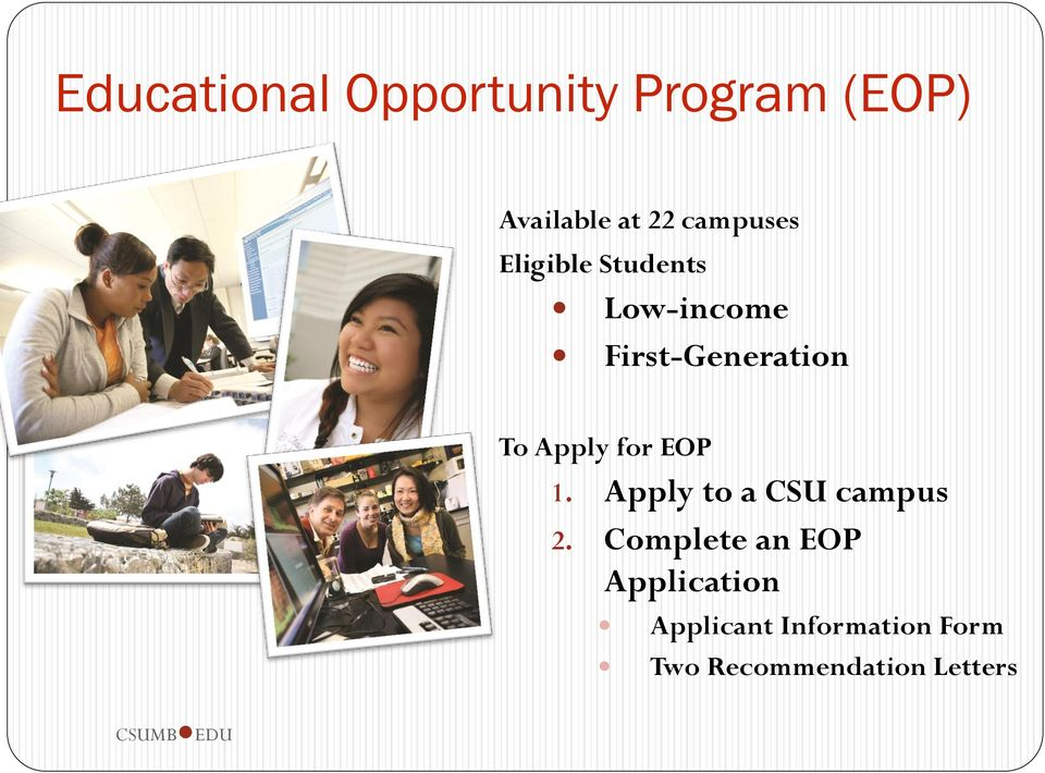 Apply for EOP 1. Apply to a CSU campus 2.