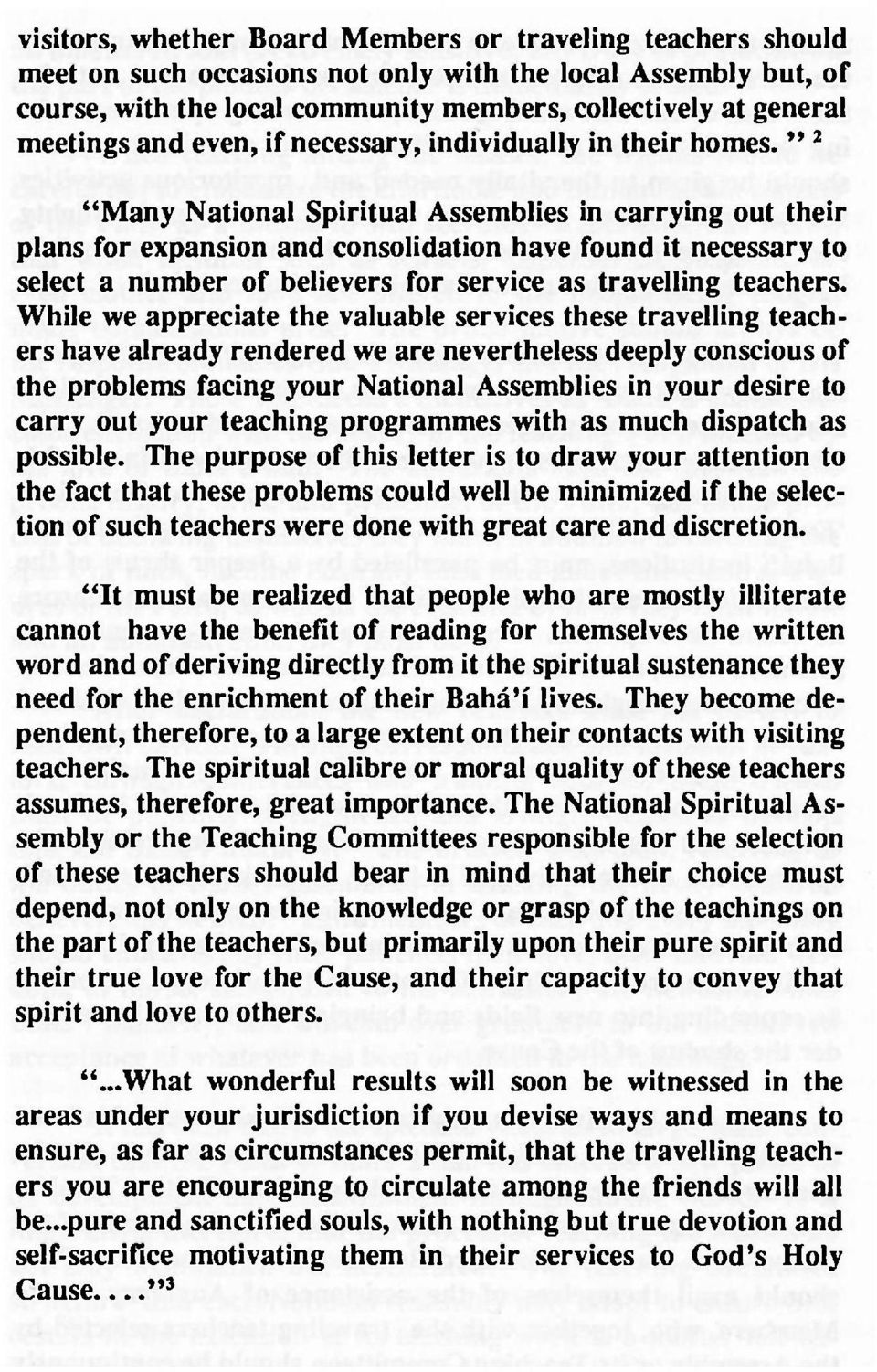 """ 2 ""Many National Spiritual Assemblies in carrying out their plans for expansion and consolidation have found it necessary to select a number of believers for service as travelling teachers."