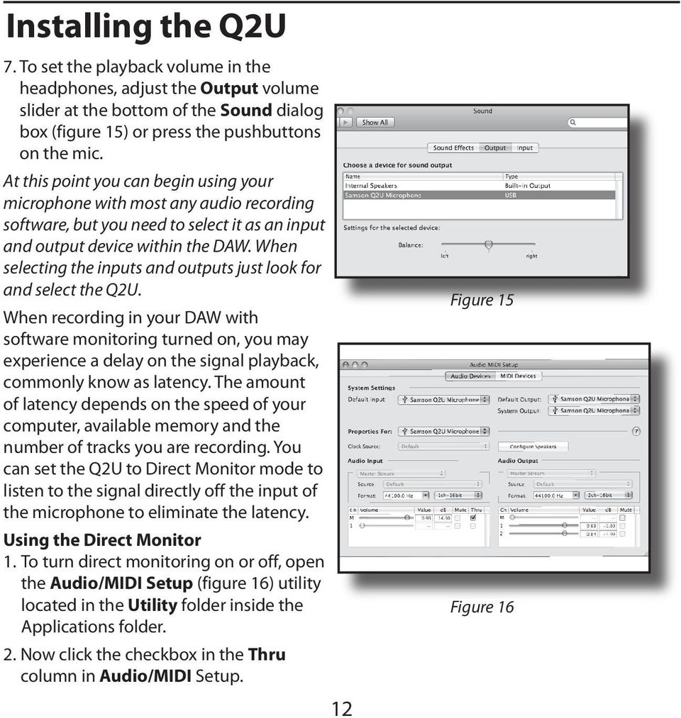 When selecting the inputs and outputs just look for and select the Q2U.
