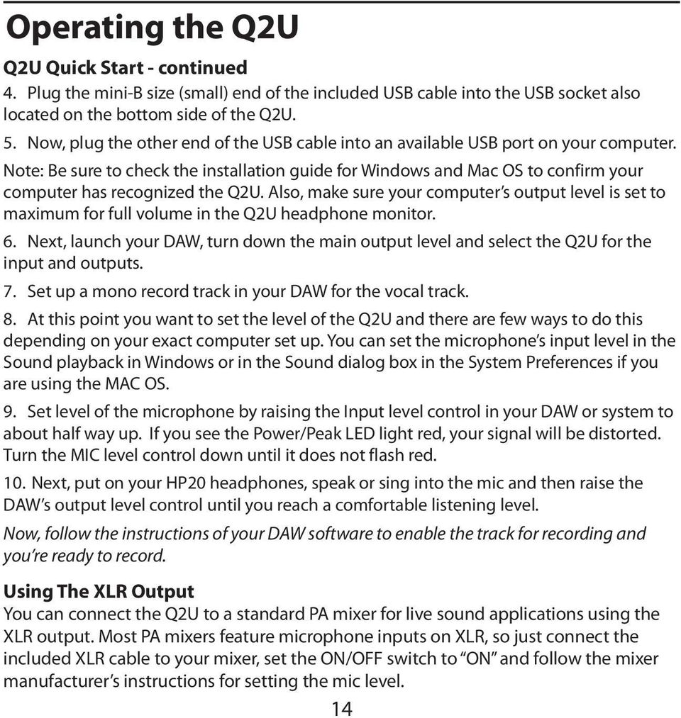 Note: Be sure to check the installation guide for Windows and Mac OS to confirm your computer has recognized the Q2U.