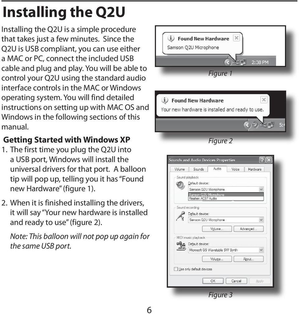 You will be able to control your Q2U using the standard audio interface controls in the MAC or Windows operating system.