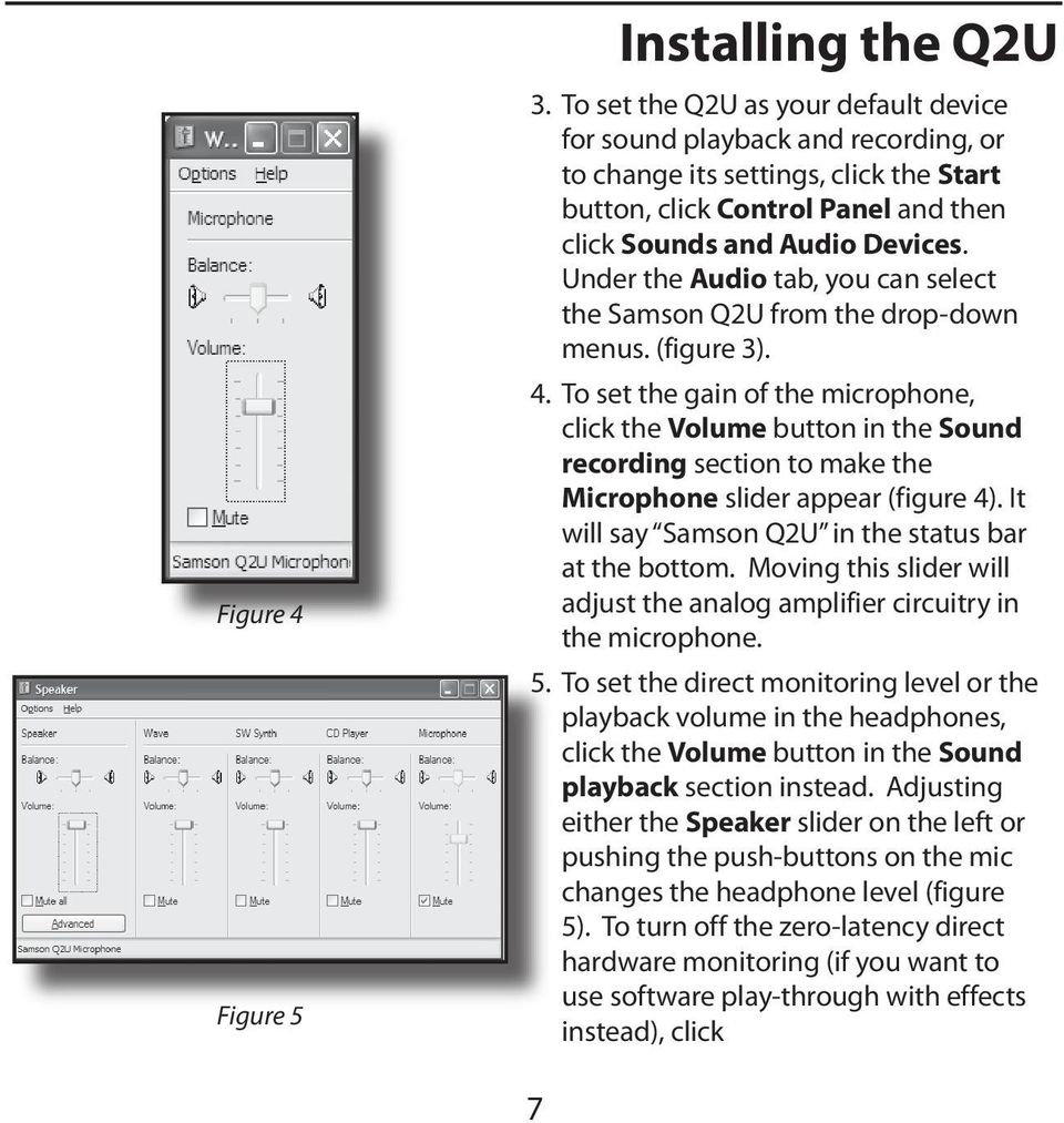 Under the Audio tab, you can select the Samson Q2U from the drop-down menus. (figure 3). 4.
