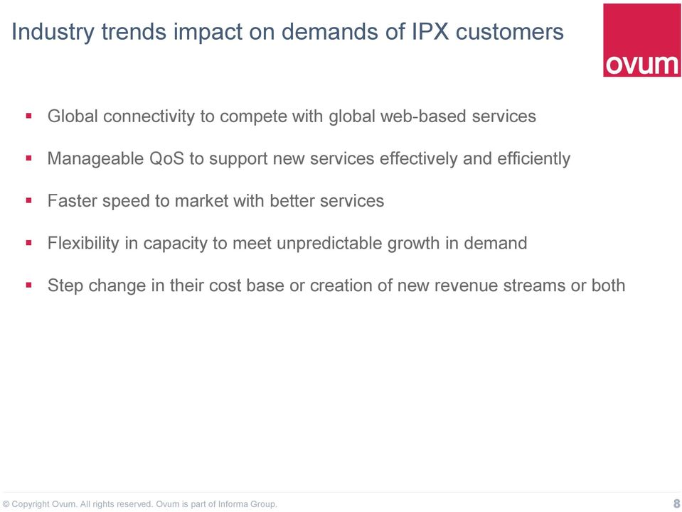 efficiently Faster speed to market with better services Flexibility in capacity to meet
