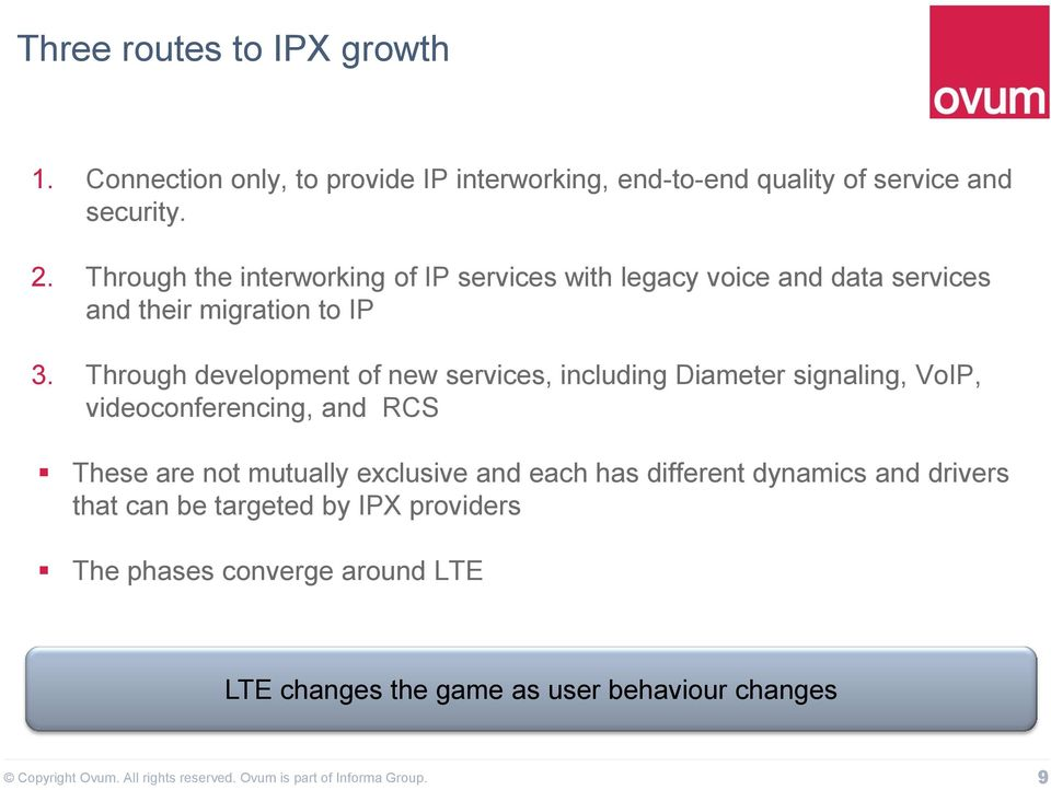 Through development of new services, including Diameter signaling, VoIP, videoconferencing, and RCS These are not mutually