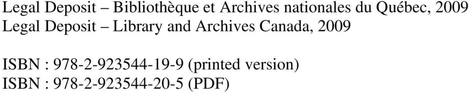 Library and Archives Canada, 2009 ISBN :
