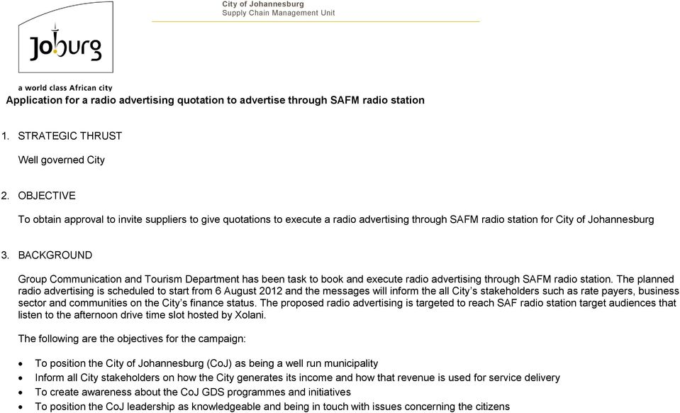 BACKGROUND Group Communication and Tourism Department has been task to book and execute radio advertising through SAFM radio station.
