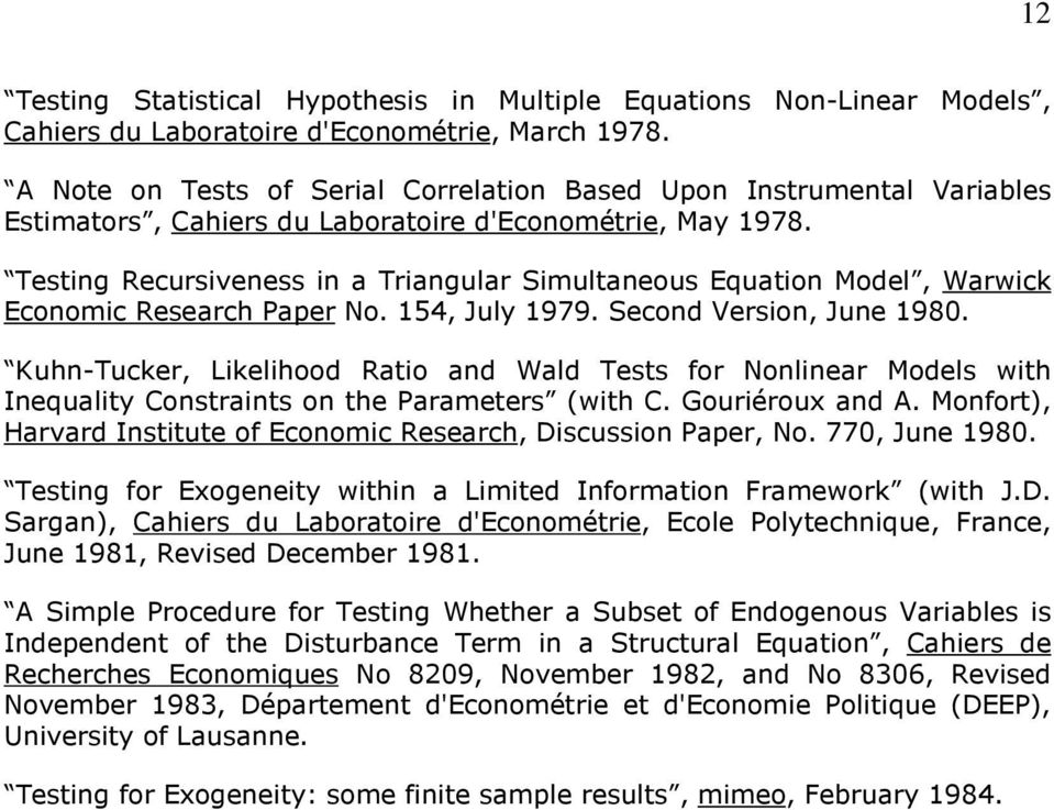 Testing Recursiveness in a Triangular Simultaneous Equation Model, Warwick Economic Research Paper No. 154, July 1979. Second Version, June 1980.
