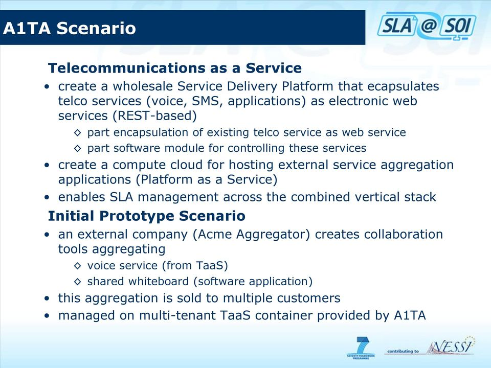 aggregation applications (Platform as a Service) enables SLA management across the combined vertical stack Initial Prototype Scenario an external company (Acme Aggregator) creates