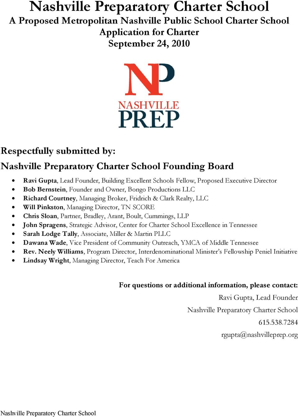 TN SCORE Chris Sloan, Partner, Bradley, Arant, Boult, Cummings, LLP John Spragens, Strategic Advisor, Center for Charter School Excellence in Tennessee Sarah Lodge Tally, Associate, Miller & Martin