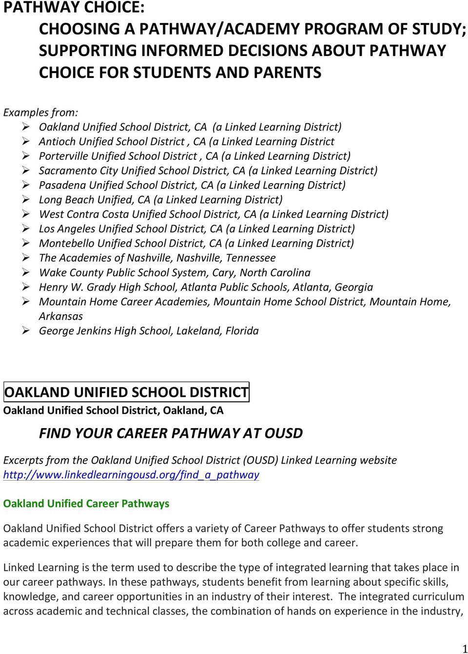 Linked Learning District) Pasadena Unified School District, CA (a Linked Learning District) Long Beach Unified, CA (a Linked Learning District) West Contra Costa Unified School District, CA (a Linked