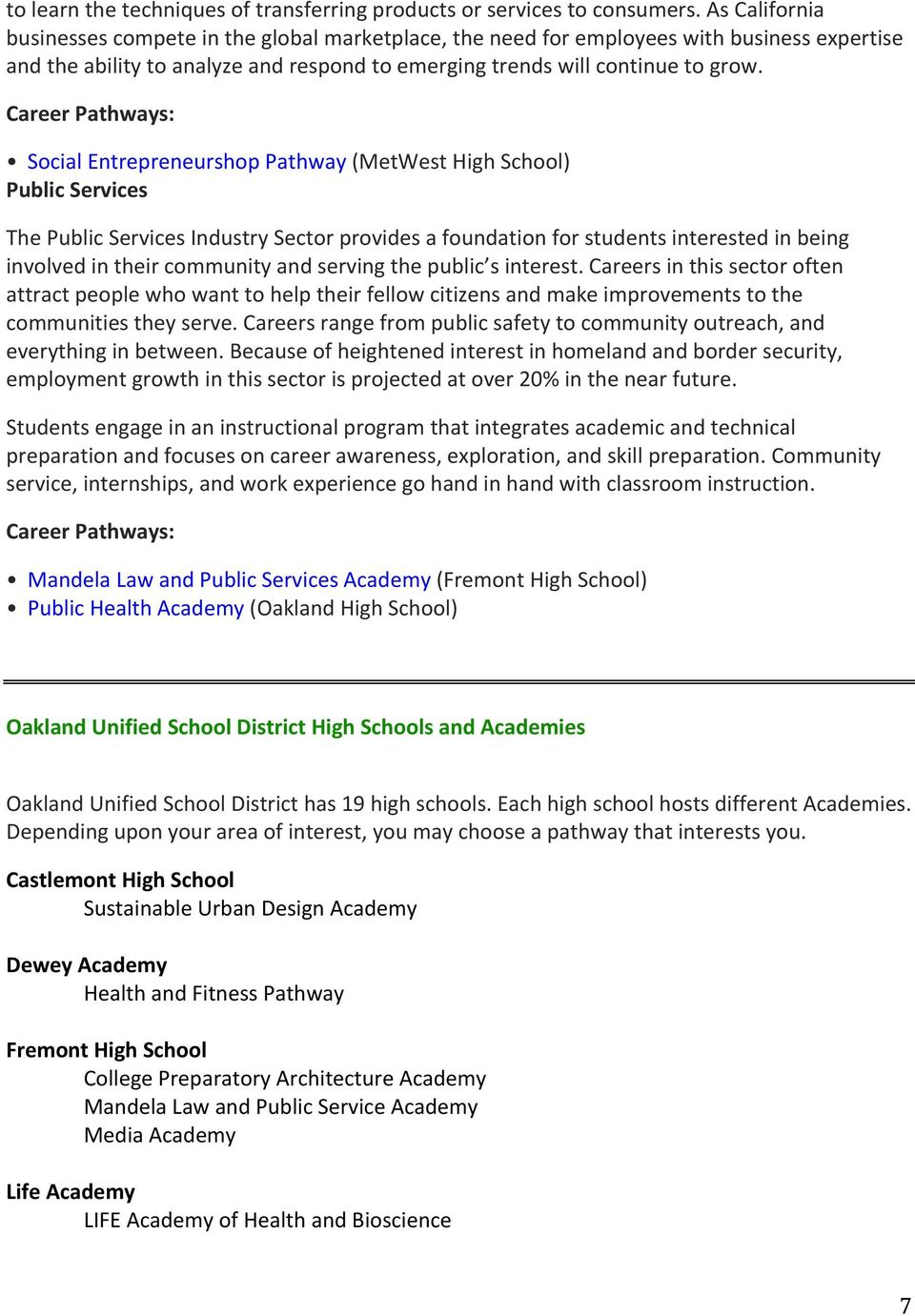 Career Pathways: Social Entrepreneurshop Pathway (MetWest High School) Public Services The Public Services Industry Sector provides a foundation for students interested in being involved in their