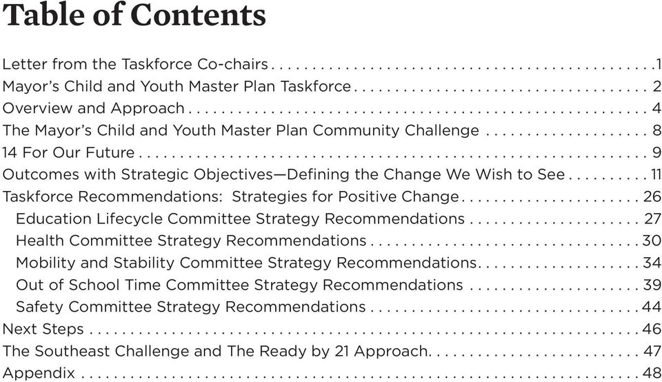 ............................................................. 9 Outcomes with Strategic Objectives Defining the Change We Wish to See.......... 11 Taskforce Recommendations: Strategies for Positive Change.