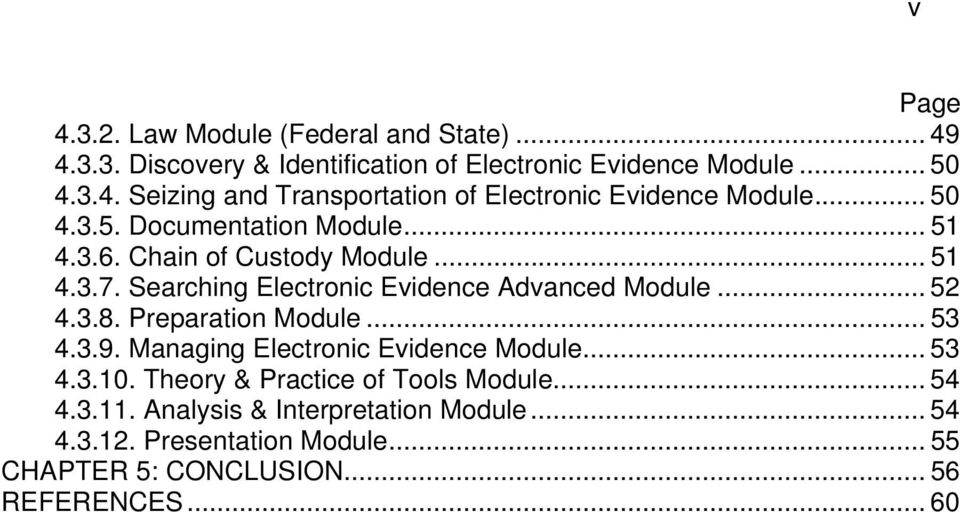 Preparation Module... 53 4.3.9. Managing Electronic Evidence Module... 53 4.3.10. Theory & Practice of Tools Module... 54 4.3.11.