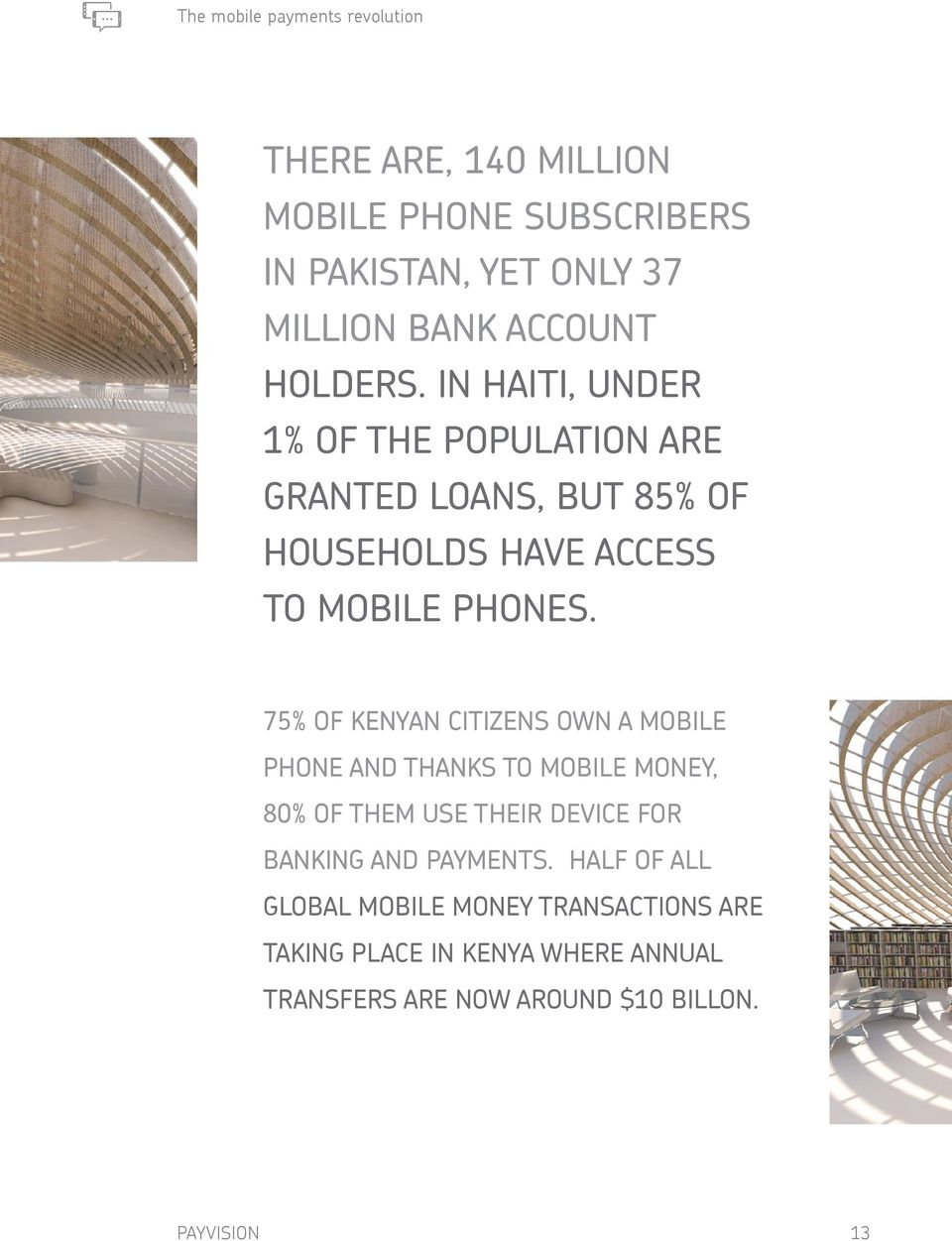 75% of Kenyan citizens own a mobile phone and thanks to mobile money, 80% of them use their device for banking and